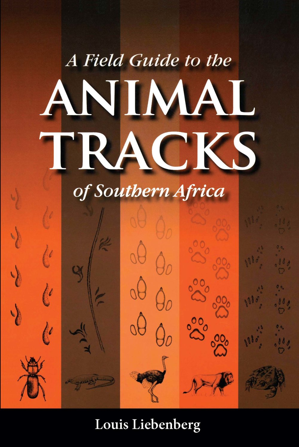 A Field Guide to the Animal Tracks of Southern Africa - Louis Liebenberg