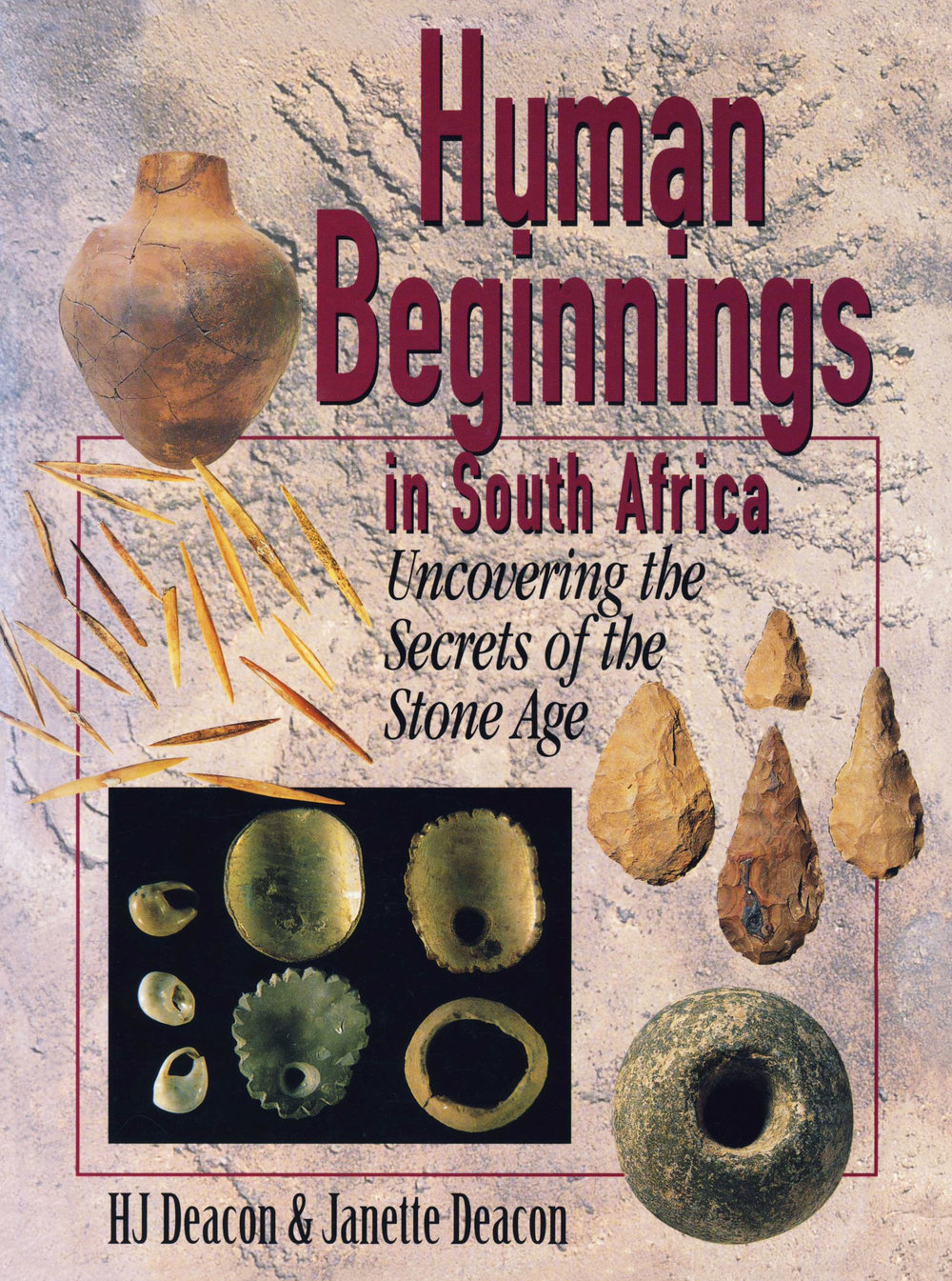 Human Beginnings in South Africa - HJ Deacon & Janette Deacon