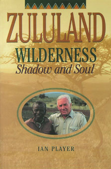 Zululand Wilderness - Ian Player