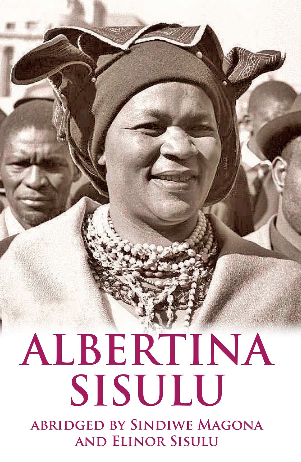 Albertina Sisulu Abridged Memoir Sindiwe Magona Elinor Sisulu New Africa Books David Philip Publishers New Release buy online