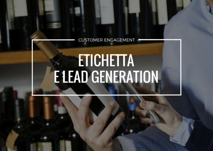l'etichetta sulle bottiglie di vino e olio per l'aumento dell'esperienza di prodotto e per la lead generation