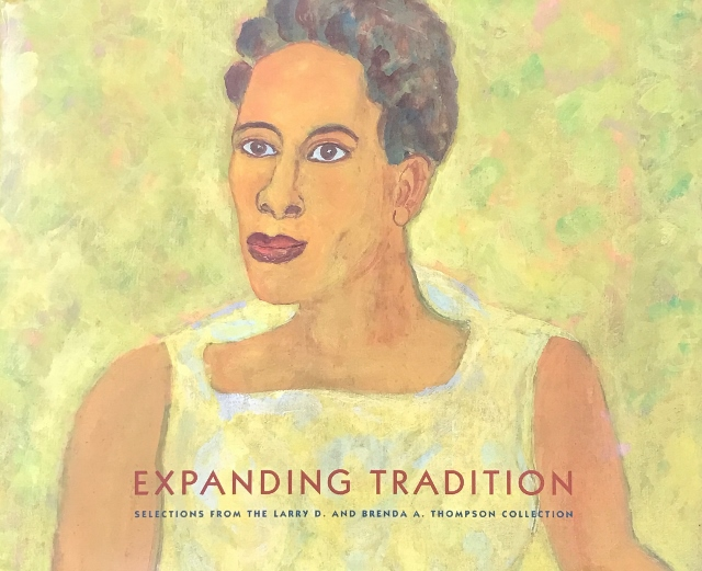 Expanding Traditions. Selections from The Larry D. and Brenda A. Thompson Collection