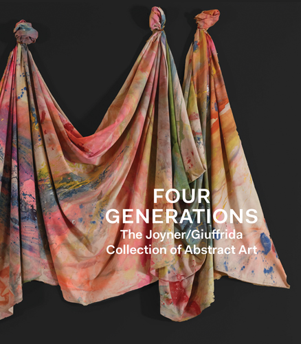 Four Generations : The Joyner Giuffrida Collection of Abstract Art