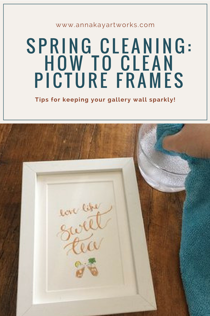 Spring Cleaning How To Clean Frame Gallery Wall Anna Kay Artworks.png