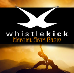 Whistlekick Martial Arts Radio with Jeremy Lesniak