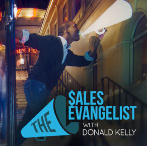 The Sales Evangelist with Donald Kelly