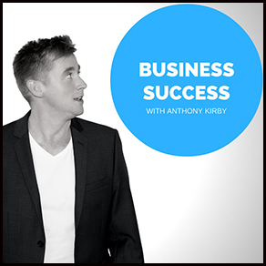 Business Success with Anthony Kirby