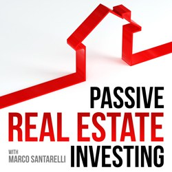 Passive Real Estate Investing with Marco Santarelli