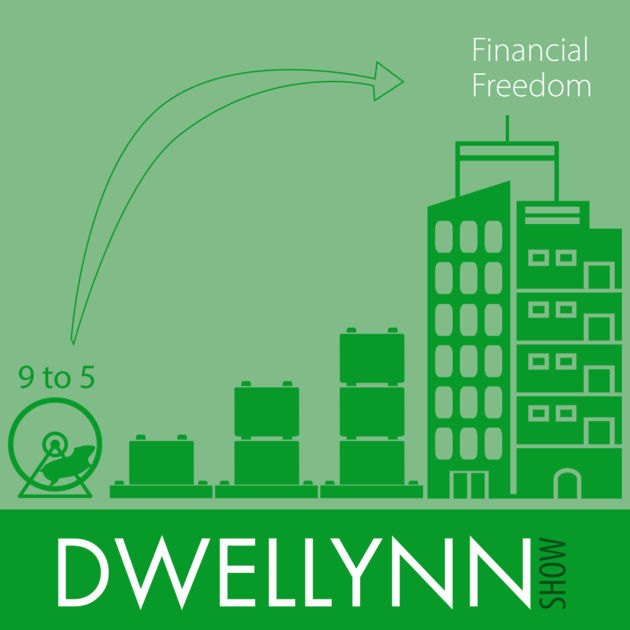 Dwellyn Show - Financial Freedom Through Real Estate
