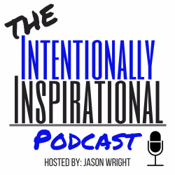 Intentional Inspirational with Jason Wright