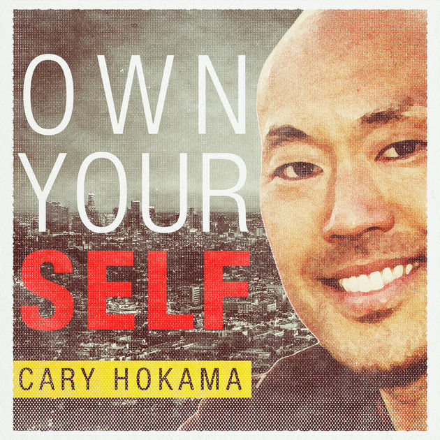 Own Yourself - Cary Hokama