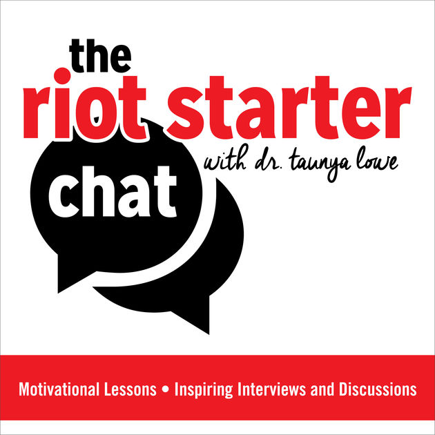 Riot Starter - Dr. Taunya Lowe