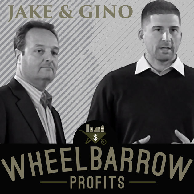 Wheelbarrow Profits - Jake & Gino