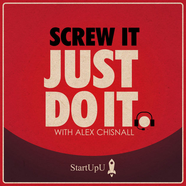 Screw It Just Do It - Alex Chisnall