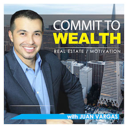 Commit to Wealth - Juan Vargas