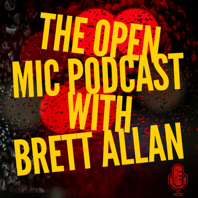 Open Mic Podcast - Brett Allan