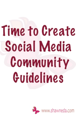 Time to Create Social Media Community Guidelines
