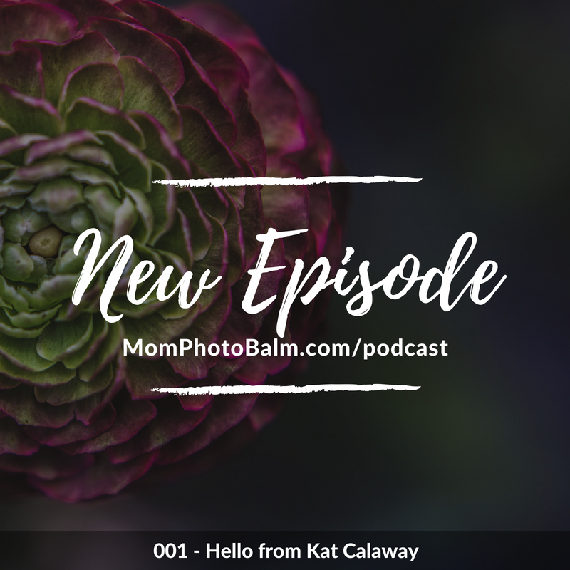 Mom Photo Balm New Podcast Episode 001.png