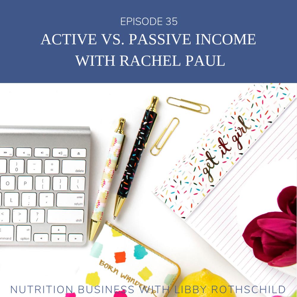 Episode 35: Active vs. Passive Income with Rachel Paul