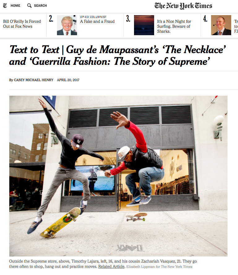 "My lesson plan, placing Guy de Maupassant's ""The Necklace,"" a  Times  article on Supreme, and various fashion journalism (including a piece on Kylie Jenner's ""drops""), in dialogue with one another. Published on   The New York Times  Learning Network ."