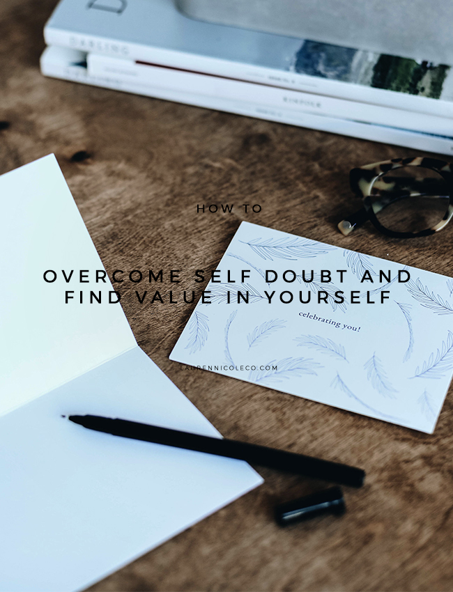 How To Overcome Self Doubt and Find Value in Yourself | self doubt, entrepreneur, depression, business, self value
