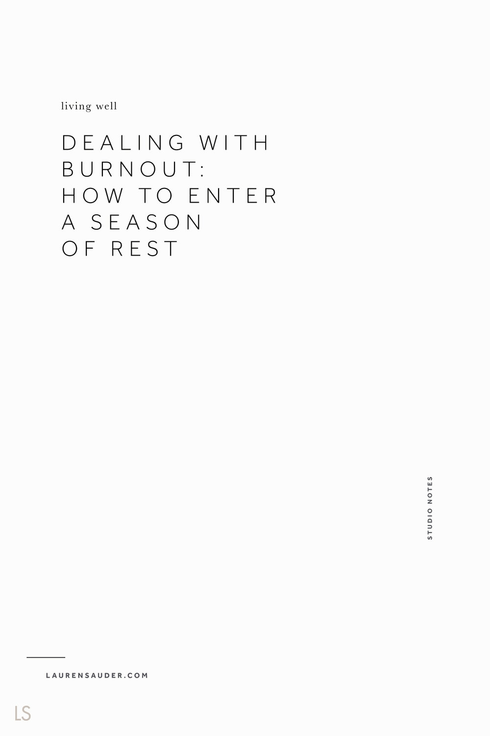 Dealing with Burnout: How to Enter a Season of Rest - Lauren Sauder #burnout #rest artist studio, creative entrepreneur, studio musings, season of rest, new year, new beginnings, goals