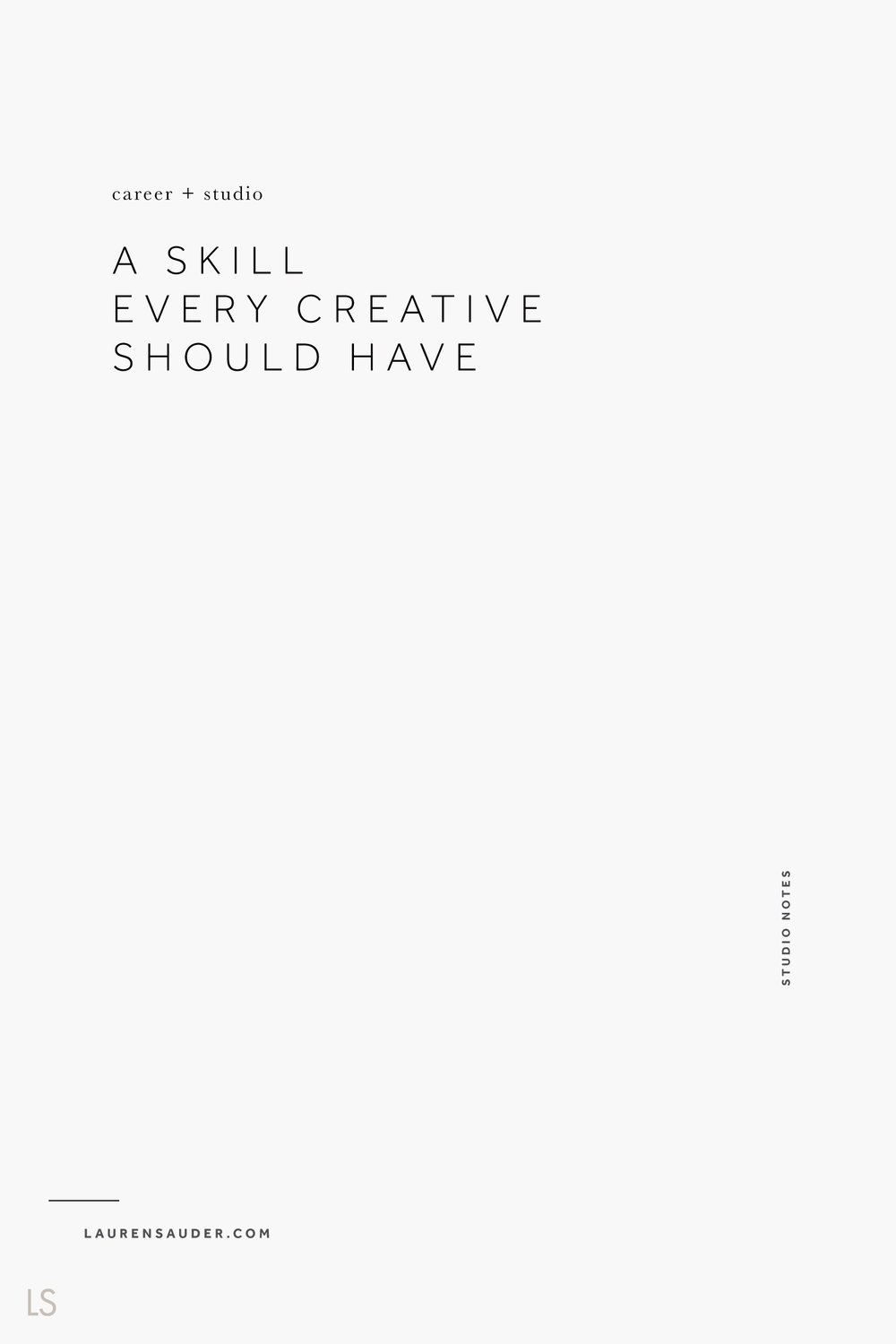 A Skill Every Creative Should Have - Lauren Sauder #studio creative living, creative advice, studio skills, artist studio, creative ideas, creative goals