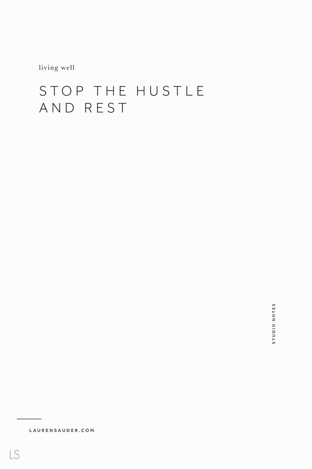 Stop the Hustle and Rest - Lauren Sauder hustle, self care, wellness, slow living, mindfulness, gratitude