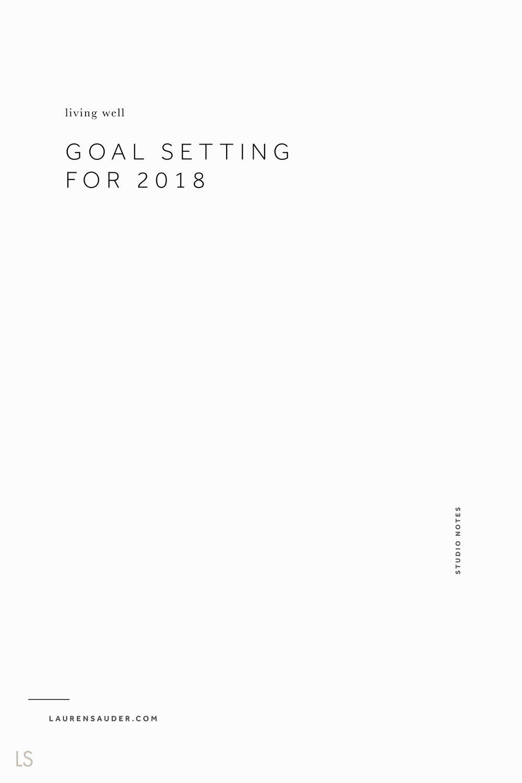 Goals Setting for 2018 - Lauren Sauder #goals #goaldigger goal setting, goal planning, resolutions ideas, resolutions new years, goals, goals quotes, motivational goals