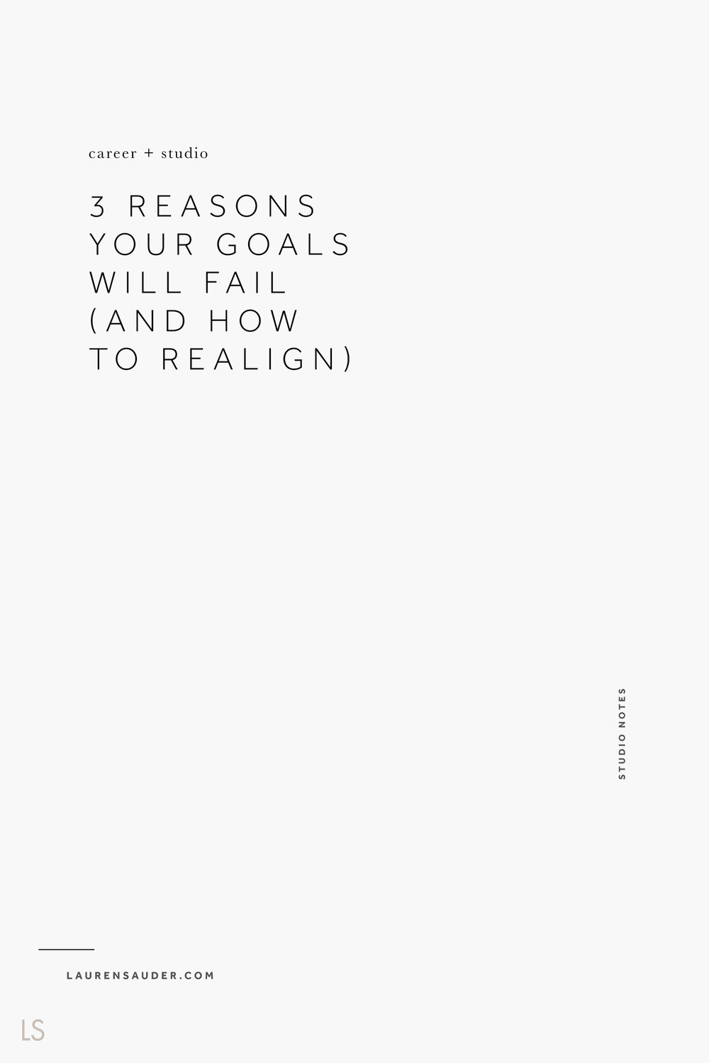 3 Reasons Your Goals Will Fail (and how to realign) Lauren Sauder #goals #clarity goal workbook, gaining clarity, habits, creative