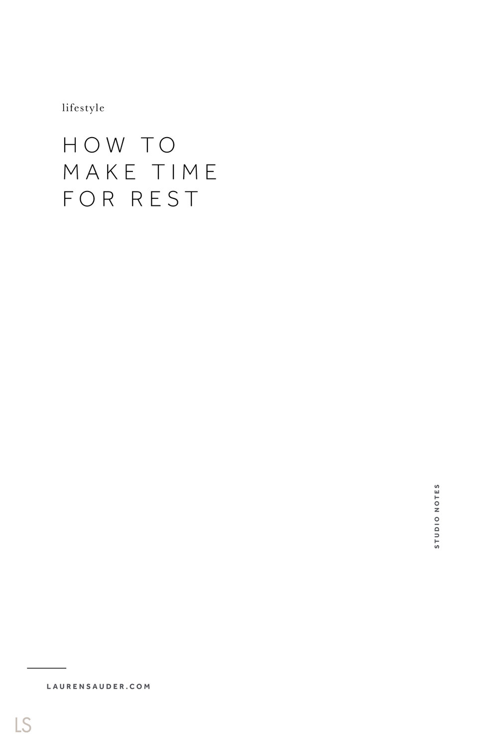 How to Make Time for Rest - Lauren Sauder #rest #relaxation #slowliving rest ideas, rest+relaxation practices, rest+relaxation habits, rest+relaxation meaning, relaxation important to your health