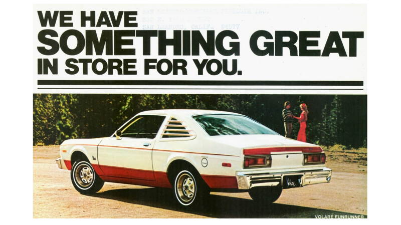 Especially If you like rust and stalls  (Plymouth Advert Circa 1979)
