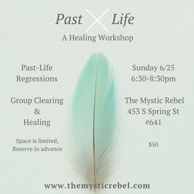 mystic-rebel-los-angeles-past-life-healing-workshop.jpg