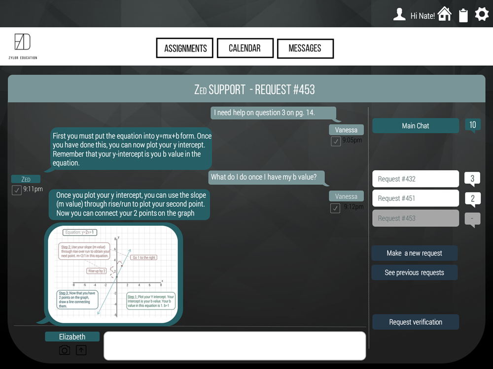 ZED SUPPORT IS OUR ONLINE help SYSTEM THAT GIVES HINTS, PROVIDES FULL SOLUTIONS and clarifies concepts for our students . Homework help will take place through a messaging system allowing students to communicate interactively in real time.