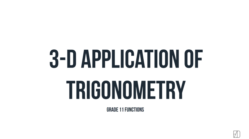 012._3-D_Application_of_Trigonometry_First_Frame.png