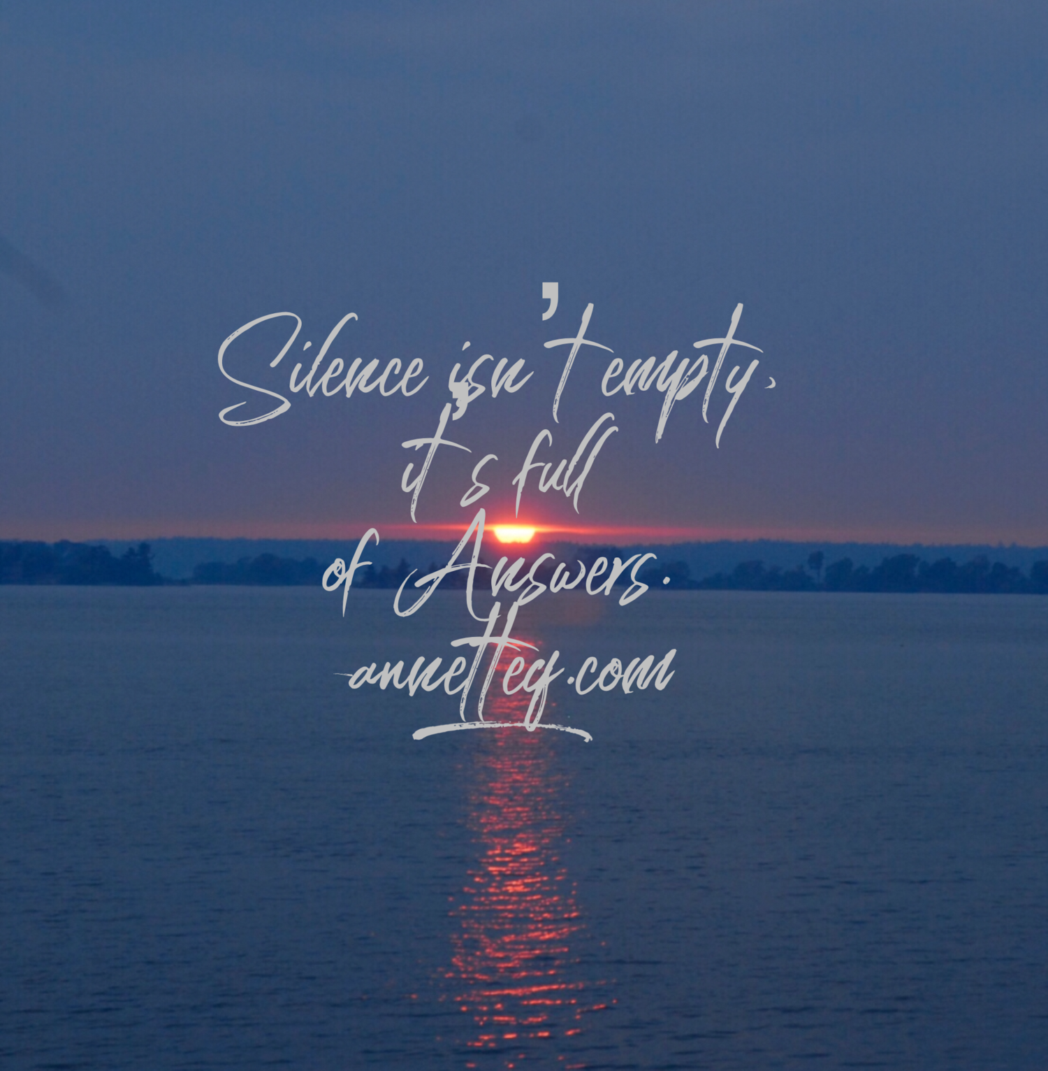 Quick Quotes   12 Silence Isn T Empty It S Full Of Answers Annetteq Com