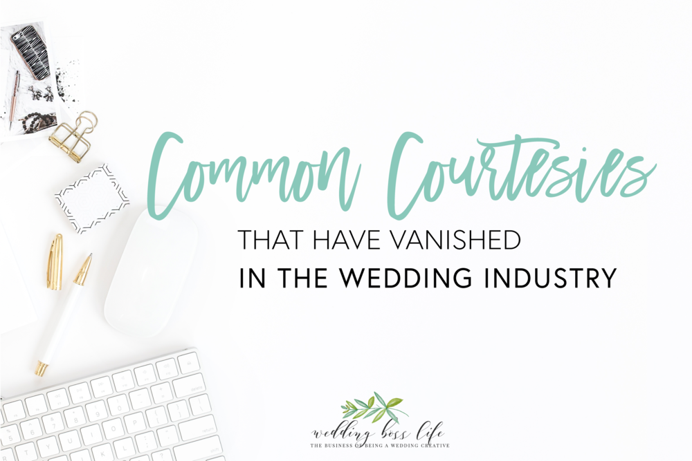 Common Courtesies Not Found in the Wedding Industry
