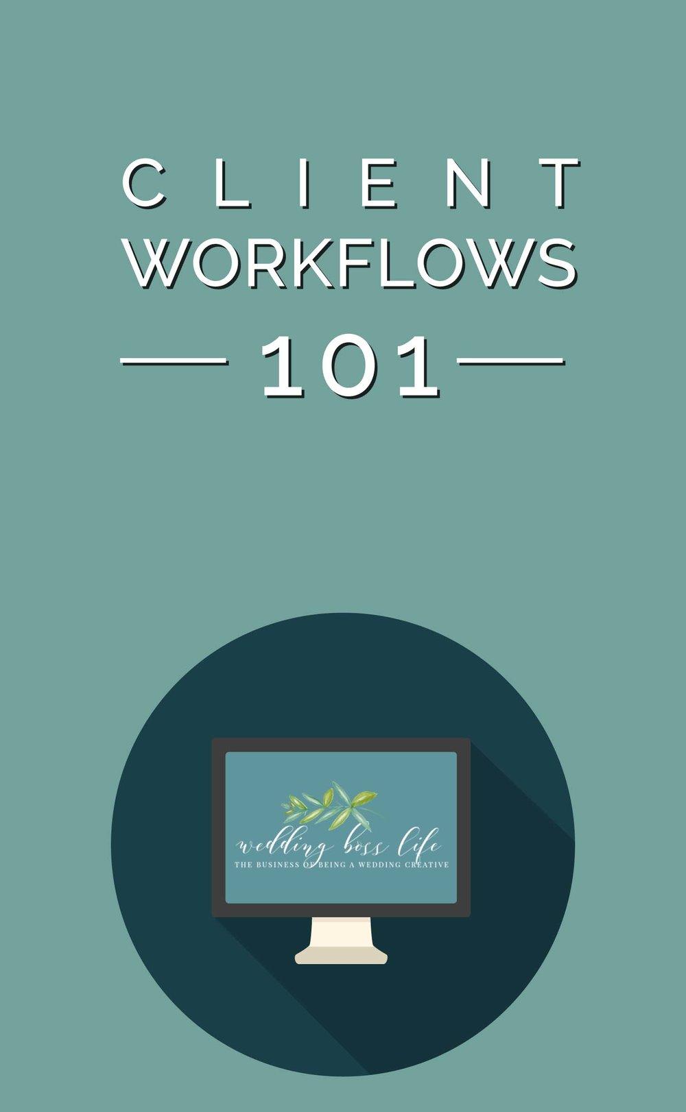 Client Workflows 101