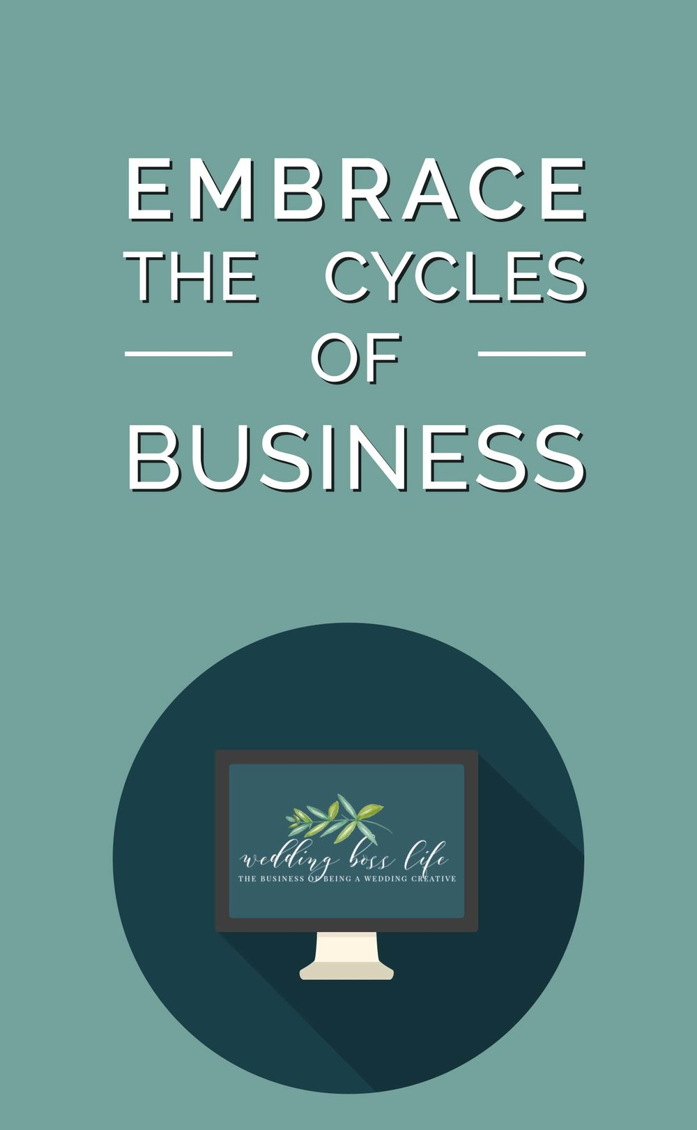 Embrace the Cycles of Your Business
