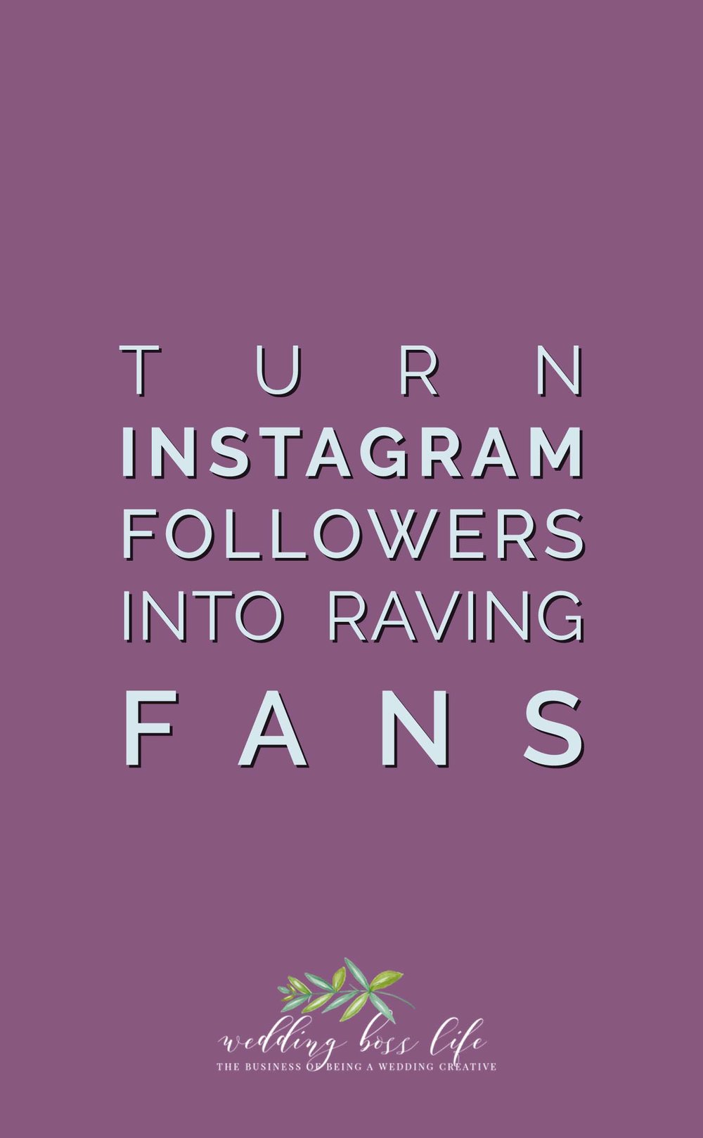 Turn Instagram Followers into Raving Fans