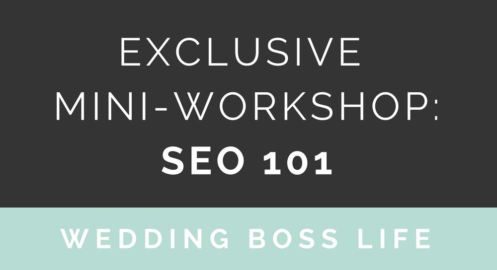 EXCLUSIVE MINI-WORKSHOP: SEO 101