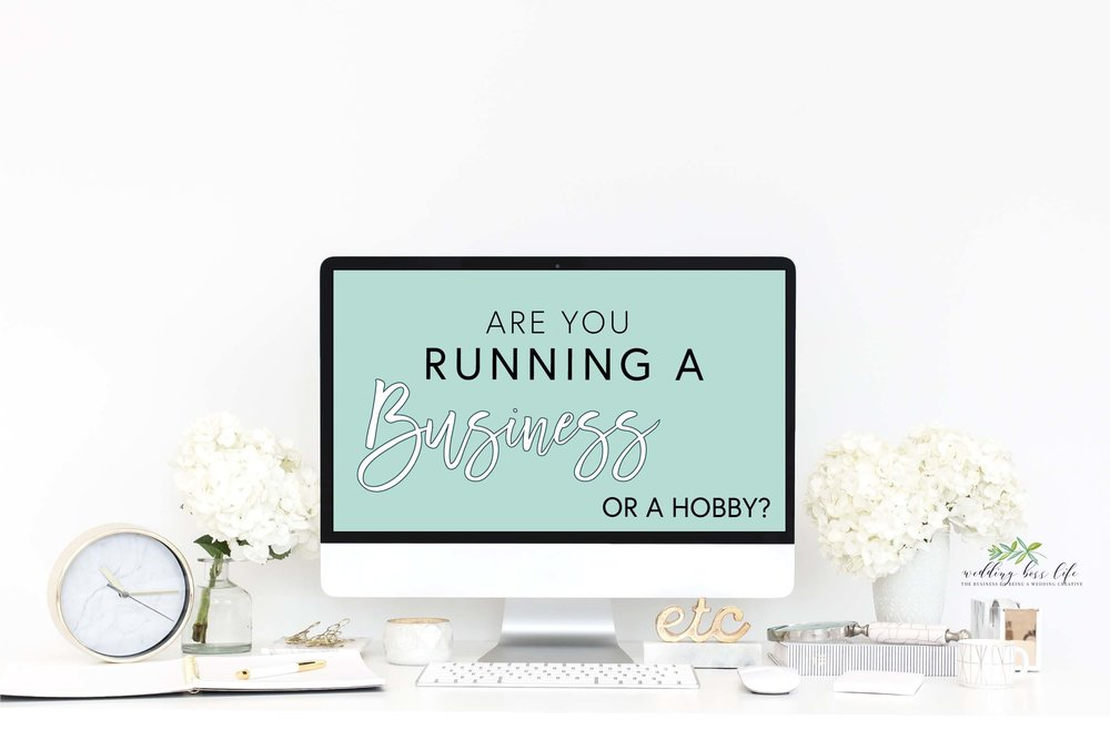 Are you running a business or a hobby?