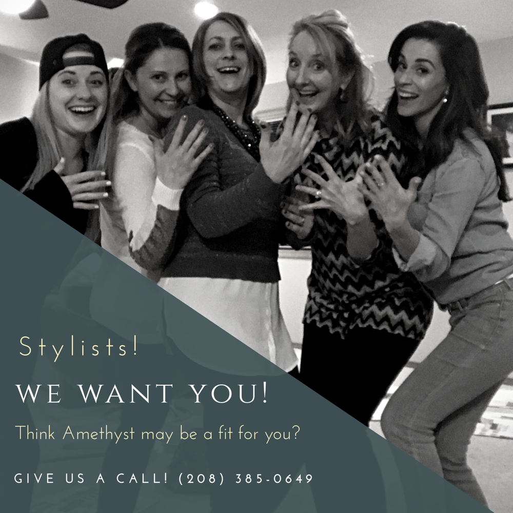 We're Growing! Stylists, do you think Amethyst Boutique Salon may be a good fit for you? Give us a call and let's chat about it! Call (208) 385-0649 today! Return to Home