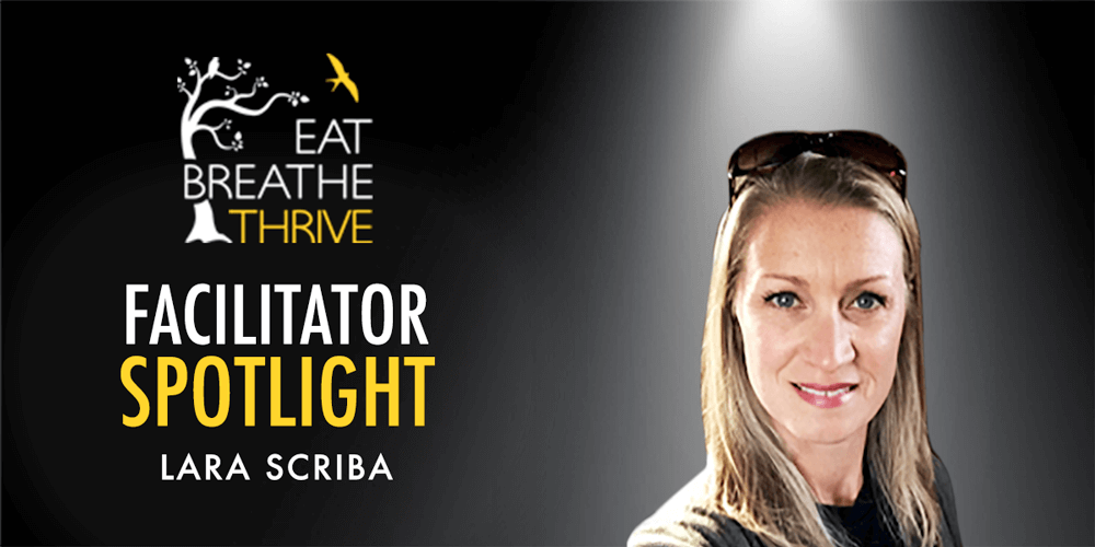 Eat Breathe Thrive Facilitator Spotlight: Lara Scriba