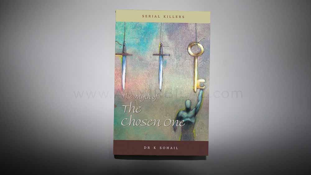 The Myth Of The Chosen One by Khalid Sohail