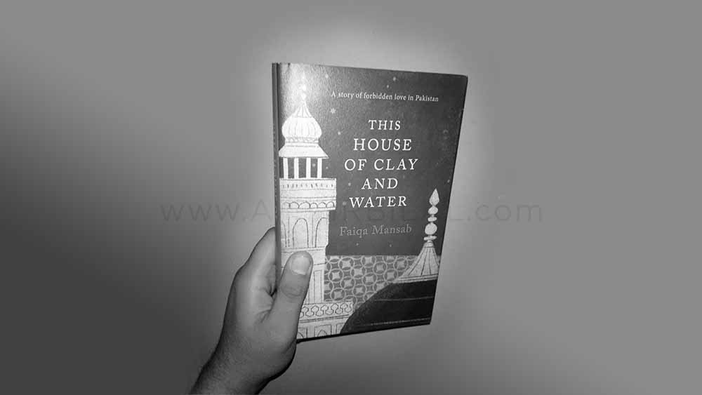 The House Of Clay And Water by Faiqa Mansab