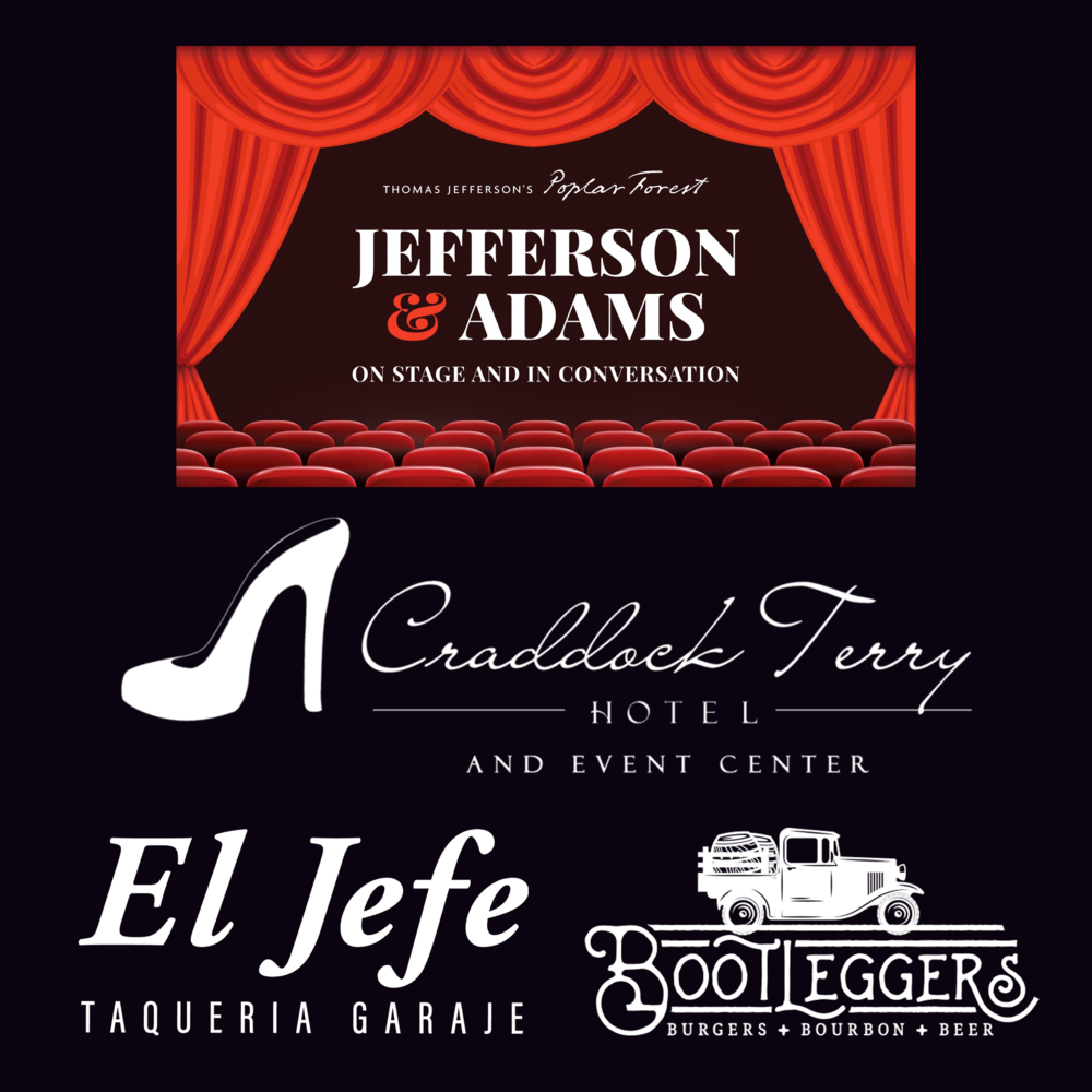 "Night in the 'Burg - One (1) Sunday night stay at the Craddock Terry hotelEl Jefe - $25.00 gift certificateBootleggers - $25.00 gift certificateTwo (2) tickets to Poplar Forest's ""Jefferson & Adams: On Stage and in Conversation"" (this event will be held at the Academy on 4/27/19)"
