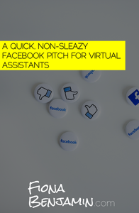 A QUICK, NON-SLEAZY FACEBOOK PITCH FOR VIRTUAL ASSISTANTS - FIONA BENJAMIN BLOG