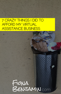 7 CRAZY THINGS I DID TO AFFORD MY VIRTUAL ASSISTANCE BUSINESS - FIONA BENJAMIN BLOG