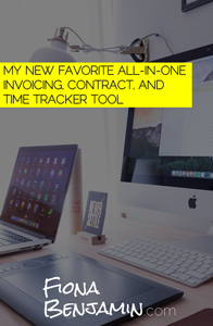 MY NEW FAVORITE ALL-IN-ONE INVOICING, CONTRACT, AND TIME TRACKER TOOL - FIONA BENJAMIN BLOG